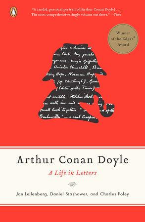 Arthur Conan Doyle by Jon Lellenberg, Daniel Stashower and Charles Foley
