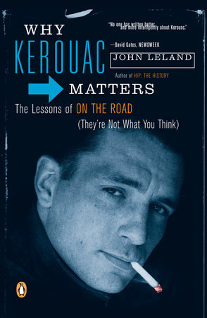 Why Kerouac Matters by John Leland