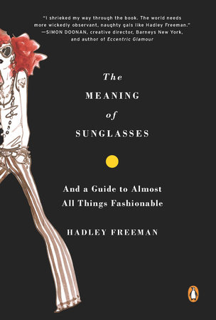 The Meaning of Sunglasses by Hadley Freeman