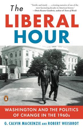 The Liberal Hour by Robert Weisbrot and G. Calvin Mackenzie
