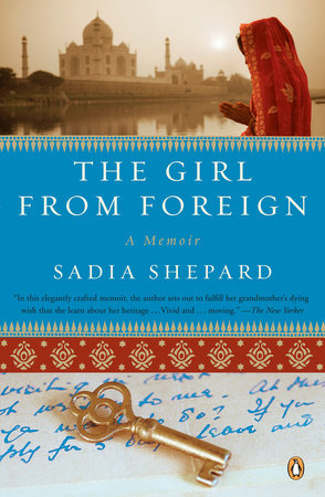 The Girl from Foreign by Sadia Shepard
