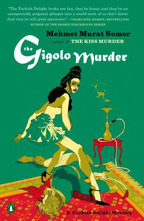The Gigolo Murder by Mehmet Murat Somer
