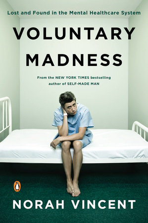 Voluntary Madness by Norah Vincent