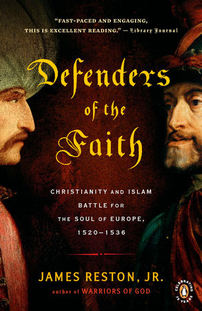 Defenders of the Faith by James Reston, Jr.