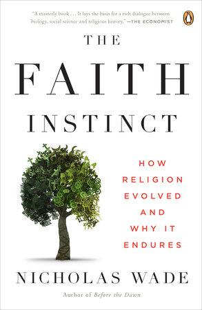 The Faith Instinct by Nicholas Wade