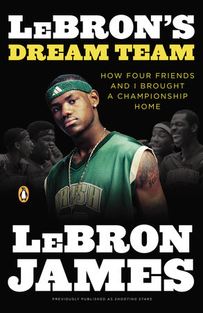 Shooting Stars by LeBron James and Buzz Bissinger