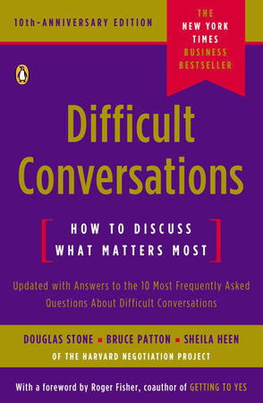Difficult Conversations by Douglas Stone, Bruce Patton and Sheila Heen