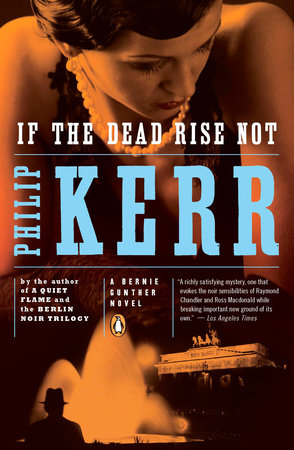 If the Dead Rise Not by Philip Kerr