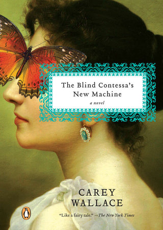 The Blind Contessa's New Machine by Carey Wallace