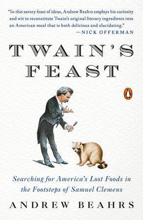 Twain's Feast by Andrew Beahrs