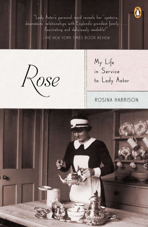 Rose: My Life in Service to Lady Astor by Rosina Harrison