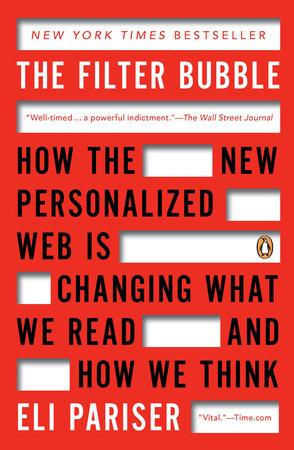 The Filter Bubble by Eli Pariser