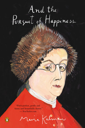 And the Pursuit of Happiness by Maira Kalman