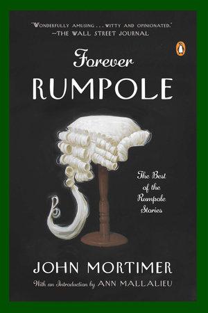 Forever Rumpole by John Mortimer and Ann Mallalieu