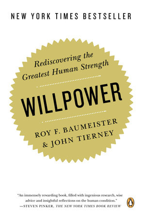 Willpower by Roy F. Baumeister and John Tierney
