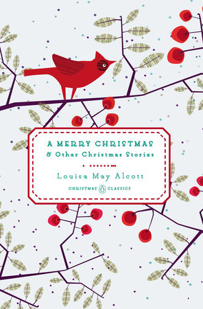 A Merry Christmas by Louisa May Alcott | PenguinRandomHouse.com: Books
