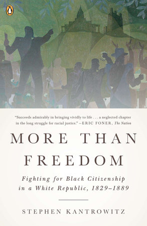 More Than Freedom by Stephen Kantrowitz
