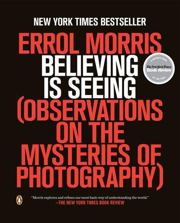 Believing Is Seeing by Errol Morris