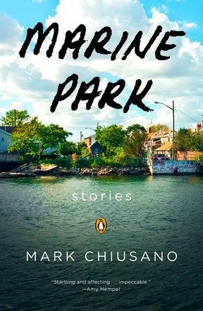 Marine Park by Mark Chiusano