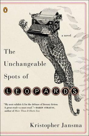 The Unchangeable Spots of Leopards by Kristopher Jansma