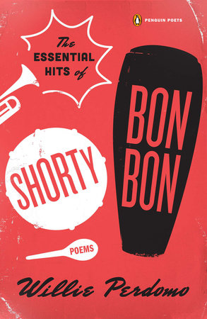 The Essential Hits of Shorty Bon Bon by Willie Perdomo