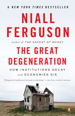 The Great Degeneration by Niall Ferguson