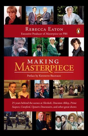 Making Masterpiece by Rebecca Eaton
