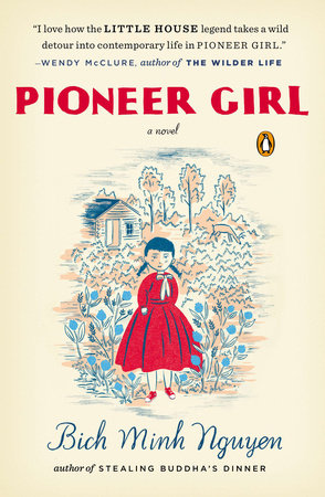 Pioneer Girl by Bich Minh Nguyen