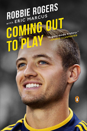 Coming Out to Play by Robbie Rogers and Eric Marcus