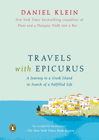 Travels with Epicurus by Daniel Klein