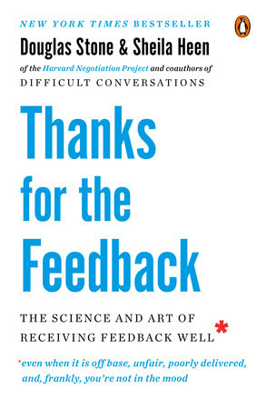 Thanks for the Feedback by Douglas Stone and Sheila Heen