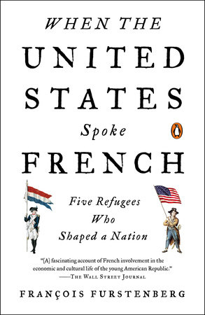 When the United States Spoke French by Francois Furstenberg
