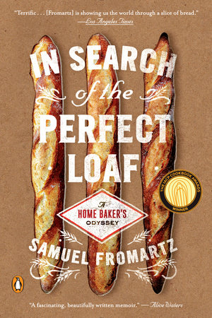 In Search of the Perfect Loaf by Samuel Fromartz