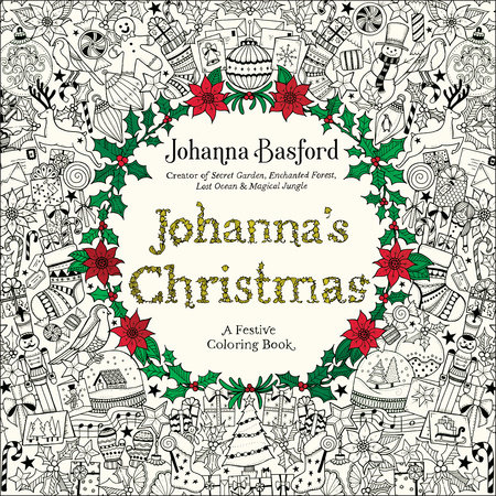 Johanna\'s Christmas by Johanna Basford | PenguinRandomHouse.com