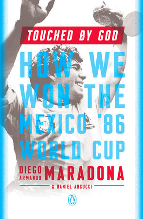 Touched by God by Diego Armando Maradona and Daniel Arcucci