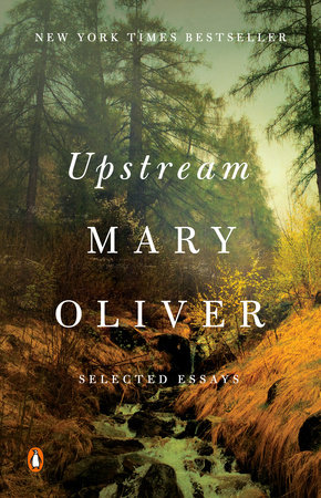 new arrival 200d0 1b63e Upstream by Mary Oliver: 9780143130086 | PenguinRandomHouse.com: Books
