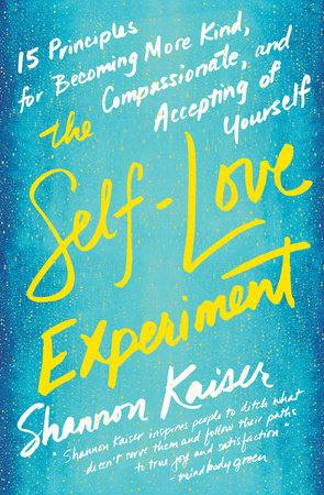 The Self-Love Experiment by Shannon Kaiser