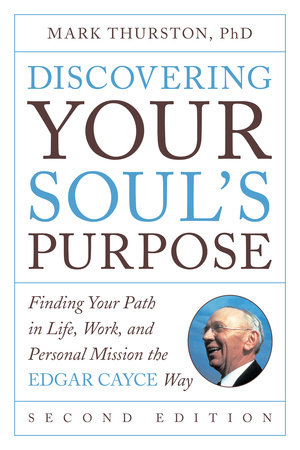 Discovering Your Soul's Purpose by Mark Thurston, PhD