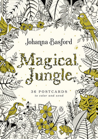 Magical Jungle: 36 Postcards to Color and Send by Johanna Basford