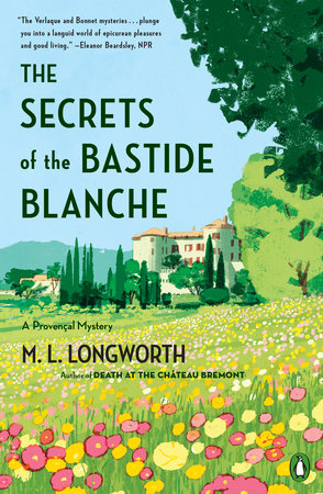 The Secrets of the Bastide Blanche by M. L. Longworth