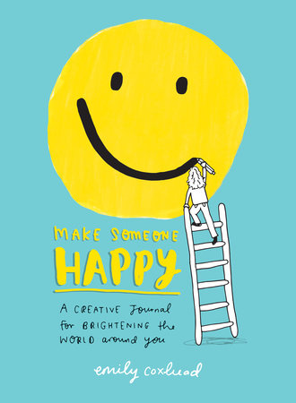 Make Someone Happy by Emily Coxhead