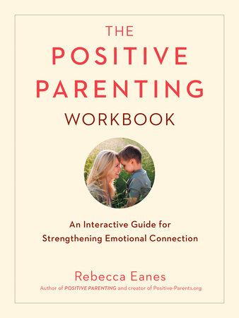 The Positive Parenting Workbook by Rebecca Eanes