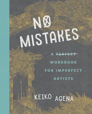 No Mistakes by Keiko Agena
