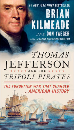 Thomas Jefferson and the Tripoli Pirates by Brian Kilmeade and Don Yaeger