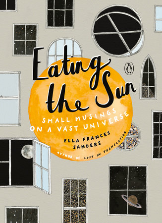 Eating the Sun by Ella Frances Sanders
