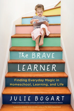 The Brave Learner by Julie Bogart