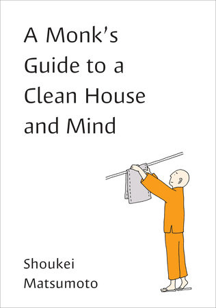 The cover of the book A Monk's Guide to a Clean House and Mind