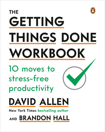 The Getting Things Done Workbook by David Allen and Brandon Hall