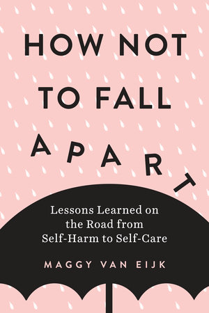 How Not to Fall Apart by Maggy van Eijk