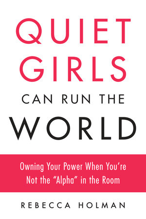 Quiet Girls Can Run the World